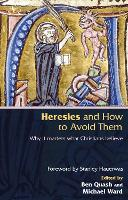 Heresies and How to Avoid Them (Paperback)