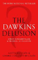 The Dawkins Delusion?: Atheist Fundamentalism and the Denial of the Divine (Paperback)