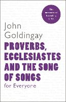 Proverbs, Ecclesiastes and the Song of Songs For Everyone - For Everyone Series: Old Testament (Paperback)