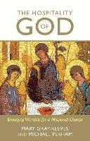 Hospitality of God: Emerging Worship For A Missional Church (Paperback)