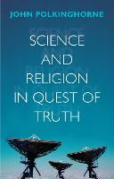 Science and Religion in Quest of Truth (Paperback)