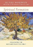 Spiritual Formation: Following the Movements of the Spirit (Paperback)