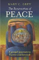 The Resurrection of Peace: A Gospel Journey to Easter and Beyond (Paperback)