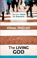 Christian Belief for Everyone: The Living God - Christian Belief for Everyone (Paperback)
