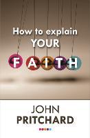 How to Explain your Faith (Paperback)