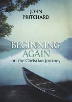 Beginning Again on the Christian Journey (Paperback)