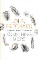 Something More: Encountering The Beyond In The Everyday (Paperback)