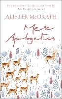 Mere Apologetics: How To Help Seekers And Sceptics Find Faith (Paperback)