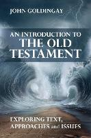 An Introduction to the Old Testament: Exploring Text, Approaches And Issues (Paperback)