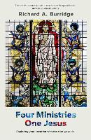 Four Ministries, One Jesus: Exploring Your Vocation With The Four Gospels (Paperback)