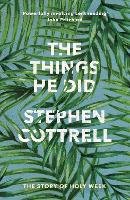 The Things He Did: The Story Of Holy Week - The Things He (Paperback)