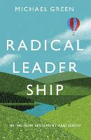 Radical Leadership: In The New Testament And Today (Paperback)