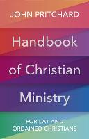 Handbook of Christian Ministry: For Lay and Ordained Christians (Paperback)