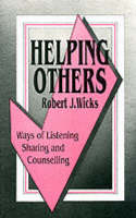 Helping Others: Ways of Listening, Sharing and Counselling (Paperback)