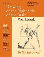 New Drawing on the Right Side of the Brain Workbook: Guided Practice in the Five Basic Skills of ... (Paperback)