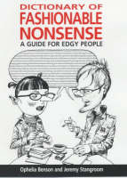 Dictionary of Fashionable Nonsense: A Guide for Edgy People (Hardback)