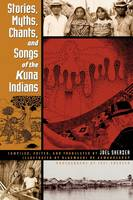 Stories, Myths, Chants, and Songs of the Kuna Indians - LLILAS Translations from Latin America Series (Paperback)