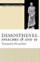 Demosthenes, Speeches 18 and 19 - The Oratory of Classical Greece (Paperback)