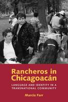 Rancheros in Chicagoacan: Language and Identity in a Transnational Community (Paperback)