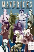 Mavericks: A Gallery of Texas Characters (Paperback)