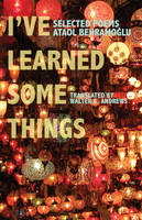 I've Learned Some Things - CMES Modern Middle East Literatures in Translation (Paperback)