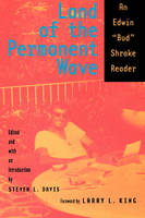 "Land of the Permanent Wave: An Edwin ""Bud"" Shrake Reader - Southwestern Writers Collection Series, Wittliff Collections at Texas State University (Paperback)"