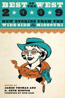 Best of the West 2009: New Stories from the Wide Side of the Missouri (Paperback)