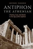 Antiphon the Athenian: Oratory, Law, and Justice in the Age of the Sophists (Paperback)