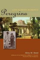 Peregrina: Love and Death in Mexico - Louann Atkins Temple Women & Culture Series (Paperback)