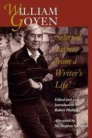 William Goyen: Selected Letters from a Writer's Life (Paperback)