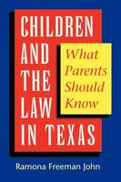 Children and the Law in Texas: What Parents Should Know (Paperback)
