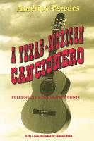 A Texas-Mexican Cancionero: Folksongs of the Lower Border (Paperback)