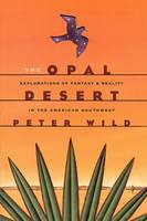 The Opal Desert: Explorations of Fantasy and Reality in the American Southwest (Paperback)
