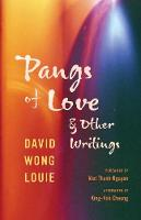 Pangs of Love and Other Writings - Classics of Asian American Literature (Hardback)
