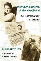Remembering Ahanagran: A History of Stories (Paperback)
