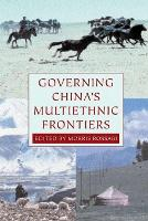 Governing China's Multiethnic Frontiers - Studies on Ethnic Groups in China (Paperback)