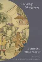 "The Art of Ethnography: A Chinese ""Miao Album"" - Studies on Ethnic Groups in China (Paperback)"