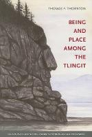 Being and Place among the Tlingit - Culture, Place, and Nature (Paperback)