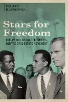 Stars for Freedom: Hollywood, Black Celebrities, and the Civil Rights Movement (Hardback)