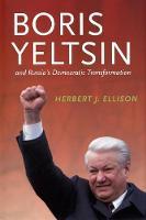 Boris Yeltsin and Russia's Democratic Transformation (Paperback)