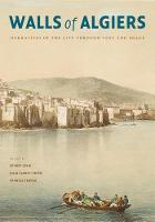 Walls of Algiers: Narratives of the City through Text and Image (Hardback)