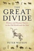 The Great Divide: History and Human Nature in the Old World and the New (Hardback)