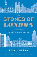 The Stones of London: A History in Twelve Buildings (Hardback)