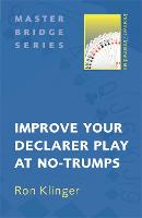 Improve Your Declarer Play at No-Trumps - Master Bridge (Paperback)