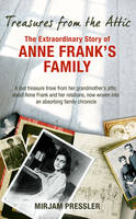 Treasures from the Attic: The Extraordinary Story of Anne Frank's Family (Hardback)