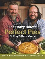 The Hairy Bikers' Perfect Pies: The Ultimate Pie Bible from the Kings of Pies (Hardback)
