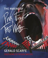 The Making of Pink Floyd: The Wall (Hardback)