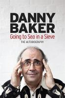 Going to Sea in a Sieve: The Autobiography (Hardback)