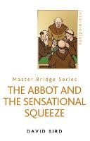 The Abbot and the Sensational Squeeze - Master Bridge (Paperback)
