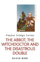 The Abbot, the Witchdoctor and the Disastrous Double - Master Bridge (Paperback)
